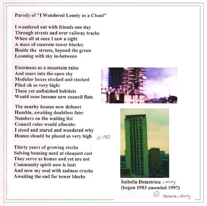 Ode to Barrie House by Isabella (Demetriou) Wesoly. A Parody of Wordsworth's 'Daffodils' Isabella recalls her first encounter with the tower block she came to live in (on the 18th floor).